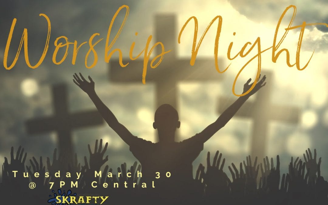 Join Us for Worship Night March 30, 2021